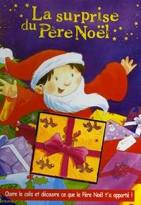 Keith Faulkner et Daniel Howarth - La surprise du Père Noël.