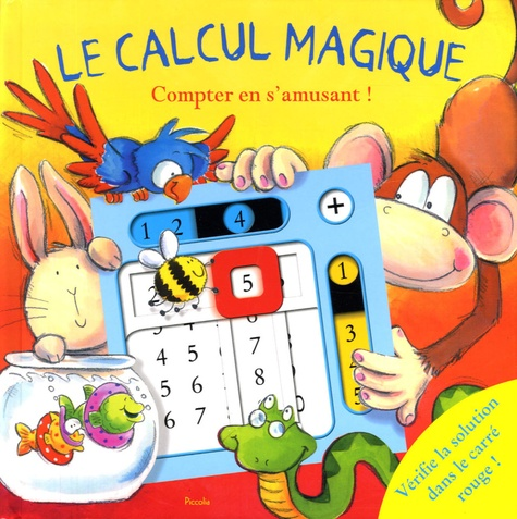 Keith Faulkner et Rory Tyger - Le calcul magique - Compter en s'amusant !.