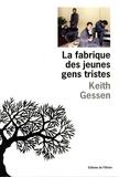 Keith Gessen - La fabrique des jeunes gens tristes.