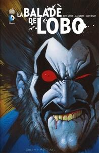 Keith Giffen et Alan Grant - La balade de Lobo - Intégrale.