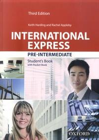Keith Harding et Rachel Appleby - International Express Pre-intermediate - Student's Book with Pocket Book.
