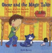 Keith Harvey et Lauren Beard - Oscar and the Magic Table.