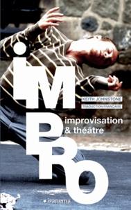 Keith Johnstone - Impro improvisation & théâtre.