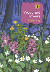Keith Kirby - Woodland Flowers - Colourful past, uncertain future.