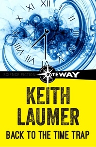 Keith Laumer - Back to the Time Trap.