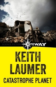Keith Laumer - Catastrophe Planet.
