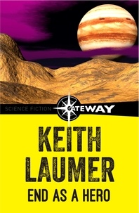 Keith Laumer - End as a Hero.