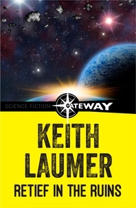 Keith Laumer - Retief in the Ruins.