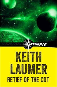 Keith Laumer - Retief of the CDT.