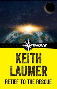 Keith Laumer - Retief to the Rescue.