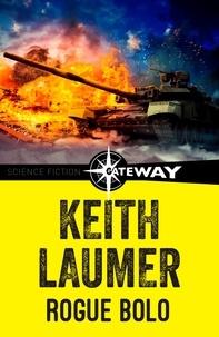 Keith Laumer - Rogue Bolo.
