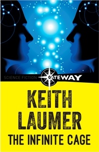 Keith Laumer - The Infinite Cage.