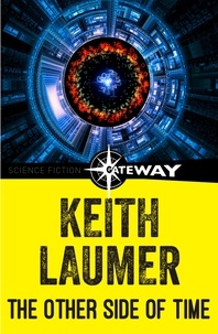 Keith Laumer - The Other Side of Time.