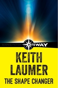 Keith Laumer - The Shape Changer.