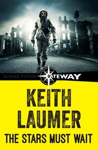 Keith Laumer - The Stars Must Wait.