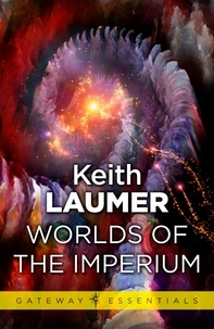 Keith Laumer - Worlds of the Imperium.