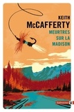 Keith McCafferty - Meurtres sur la Madison.