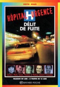 Keith Miles - Hôpital urgence  : Délit de fuite.