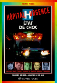 Keith Miles - Hôpital urgence  : État de choc.