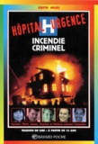 Keith Miles - Hôpital urgence  : Incendie criminel.