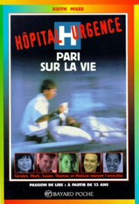 Keith Miles - Hôpital urgence  : Pari sur la vie.