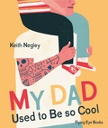 Keith Negley - My dad used to be so cool.