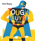 Keith Negley - Tough Guys (Have Feelings too).