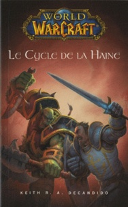 Keith R. A. DeCandido - World of Warcraft  : Le Cycle de la Haine.