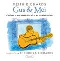 Keith Richards et Theodora Richards - Gus et moi - L'histoire de mon grand-père et de ma première guitare.