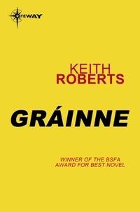 Keith Roberts - Gráinne.
