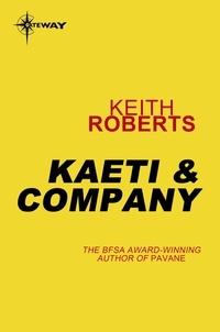 Keith Roberts - Kaeti & Company.