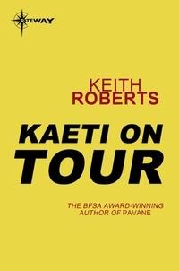 Keith Roberts - Kaeti on Tour.