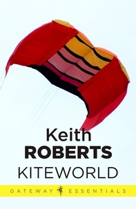 Keith Roberts - Kiteworld.