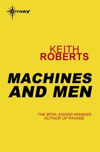 Keith Roberts - Machines and Men.