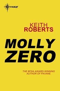 Keith Roberts - Molly Zero.