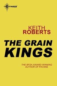 Keith Roberts - The Grain Kings.