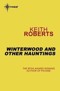 Keith Roberts - Winterwood and Other Hauntings.