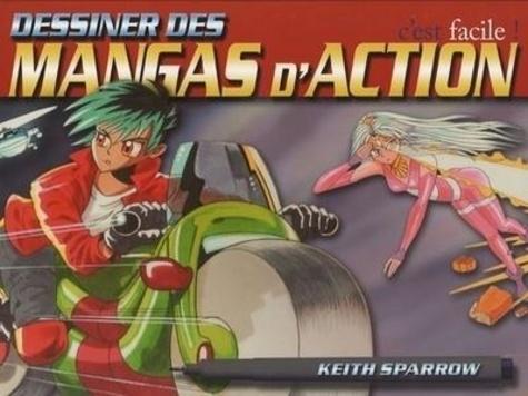 Keith Sparrow - Dessiner des mangas d'action c'est facile.