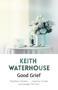 Keith Waterhouse - Good Grief.