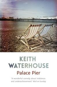 Keith Waterhouse - Palace Pier.