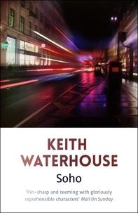 Keith Waterhouse - Soho.