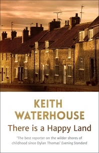 Keith Waterhouse - There is a Happy Land.