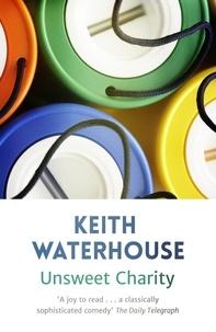 Keith Waterhouse - Unsweet Charity.