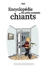 Kek - Encyclopédie des petits moments chiants Tome 1 : .