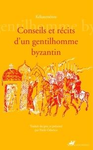 Kékauménos - Conseils et récits d'un gentilhomme byzantin.