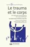 Kekuni Minton - Le trauma et le corps - Une approche sensorimotrice de la psychothérapie.