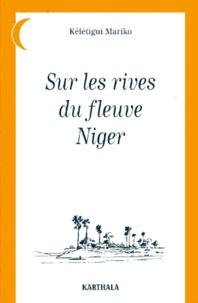 Histoiresdenlire.be Sur les rives du fleuve Niger. Contes sahéliens recueillis en pays haoussa, zarma, mandé, peul, manding, banmanan, dogon, touareg, bornouan, mossi Image