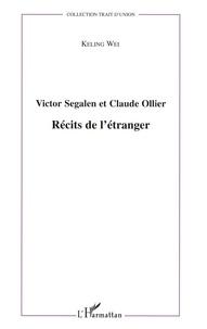 Keling Wei - Victor Segalen et Claude Ollier : Récits de l'étranger.