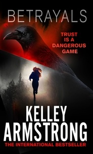 Kelley Armstrong - Betrayals - Book 4 of the Cainsville Series.