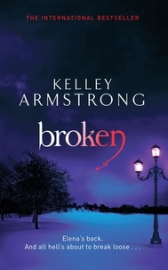 Kelley Armstrong - Broken - Book 6 in the Women of the Otherworld Series.